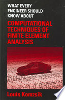 What Every Engineer Should Know About Computational Techniques Of Finite Element Analysis