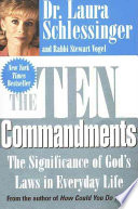 """""""The Ten Commandments: The Significance of God's Laws in Everyday Life"""" by Dr. Laura Schlessinger, Stewart Vogel"""