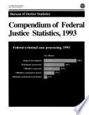 Compendium Of Federal Justice Statistics 1993