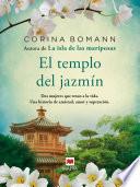 El templo del jazmín  : Dos mujeres que retan a la vida. Una historia de amistad, amor y superación.