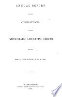 Annual Report of the Operations of the United States Life saving Service
