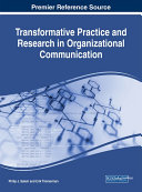 Transformative Practice and Research in Organizational Communication