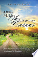A Million Miles Ago  the Journey Continues