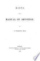 Hints for a manual of Devotion  By a working man   The preface signed  J   Book