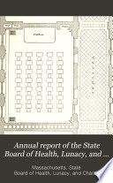 Annual Report of the State Board of Health  Lunacy  and Charity of Massachusetts Book PDF