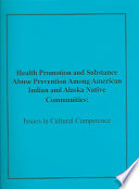 Health Promotion and Substance Abuse Prevention Among American Indian and Alaska Native Communities Book