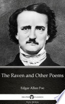 The Raven and Other Poems by Edgar Allan Poe - Delphi Classics (Illustrated)