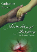 Miracles and Mayhem the Ministry of Families