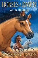 Pdf Wild Blood (Horses of the Dawn #3)