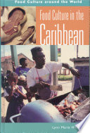 """Food Culture in the Caribbean"" by Lynn Marie Houston"