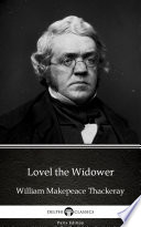 Lovel the Widower by William Makepeace Thackeray - Delphi Classics (Illustrated)
