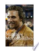 Celebrity Biographies - The Amazing Life of Matthew McConaughey - Famous Actors