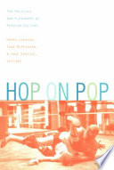 """Hop on Pop: The Politics and Pleasures of Popular Culture"" by Henry Jenkins III, Jane Shattuc, Tara McPherson"