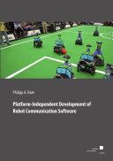Platform Independent Development of Robot Communication Software