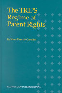 The TRIPS Regime of Patent Rights