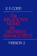 The Relational Model for Database Management