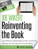 Reinventing the Book  How eReaders  Multimedia Content  and Social Reading Are Changing the Way We Read Book