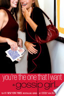 Gossip Girl  6  You re the One That I Want Book PDF