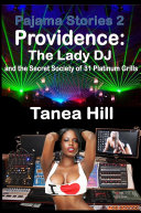Pajama Stories Volume 2; Providence: The Lady DJ and the Secret Society of 31 Platinum Grills