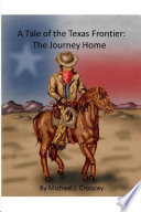 A Tale of the Texas Frontier: The Journey Home