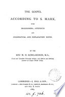 The Gospel according to s. Mark, with prolegomena, appendices and grammatical and explanatory notes by W.H. Rowlandson