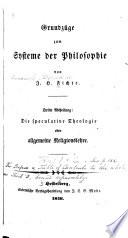Grundzüge zum Systeme der Philosophie: Die spekulative Theologie oder allgemeine Religionslehre