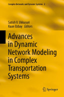 Advances in Dynamic Network Modeling in Complex Transportation Systems