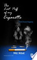 The Last Puff Of My Cigarette