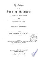 The Canticles Of The Song Of Solomon A Metrical Paraphrase With Explanatory Notes By The Rev Joseph Bush