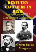 Kentucky Cavaliers In Dixie; Reminiscences Of A Confederate Cavalryman [Illustrated Edition] [Pdf/ePub] eBook