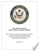 THE TRUMP UKRAINE IMPEACHMENT INQUIRY REPORT   Various Transcripts And Testimonies of the House Permanent Select Committees on Intelligence  Foreign Affairs And Oversight and Reform