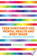 Teen Substance Use Mental Health And Body Image