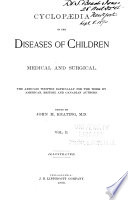 Cyclop  dia of the Diseases of Children  Medical and Surgical