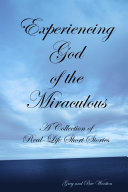 Experiencing God of the Miraculous