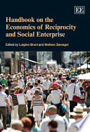 Handbook On The Economics Of Philanthropy Reciprocity And Social Enterprise
