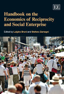 Handbook on the Economics of Philanthropy, Reciprocity and Social Enterprise