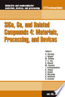 SiGe, Ge, and Related Compounds 4: Materials, Processing, and Devices