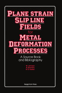 Plane-Strain Slip-Line Fields for Metal-Deformation Processes [Pdf/ePub] eBook