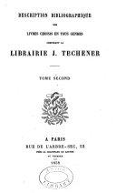 Description bibliographique des livres choisis en tous genres composant la librairie J. Techener