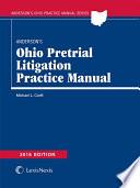 Anderson's Ohio Pretrial Litigation Practice Manual, 2016 Edition