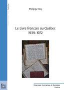 Le Livre Français Au Québec, 1939-1972