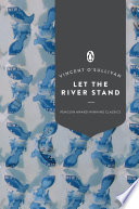 Let the River Stand  Penguin Award Winning Classics