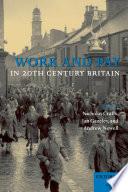 Work And Pay In Twentieth Century Britain