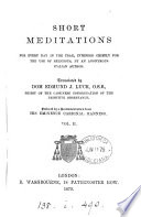 Short meditations for every day in the year, by an anonymous Italian author. Tr. by E.J. Luck