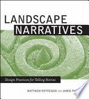 """Landscape Narratives: Design Practices for Telling Stories"" by Matthew Potteiger, Jamie Purinton"