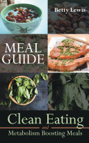 Meal Guide  Clean Eating and Metabolism Boosting Meals