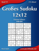 Großes Sudoku 12x12 - Extrem Schwer - Band 19 - 276 Rätsel
