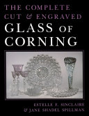 The Complete Cut and Engraved Glass of Corning