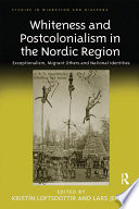 Whiteness and Postcolonialism in the Nordic Region