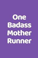 One Badass Mother Runner